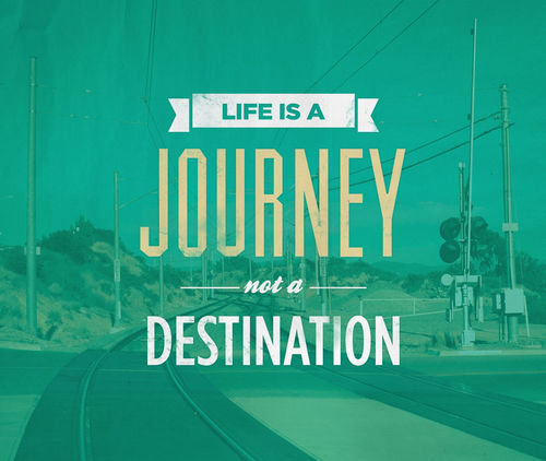172012-Life-Is-A-Journey-Not-A-Destination.jpg